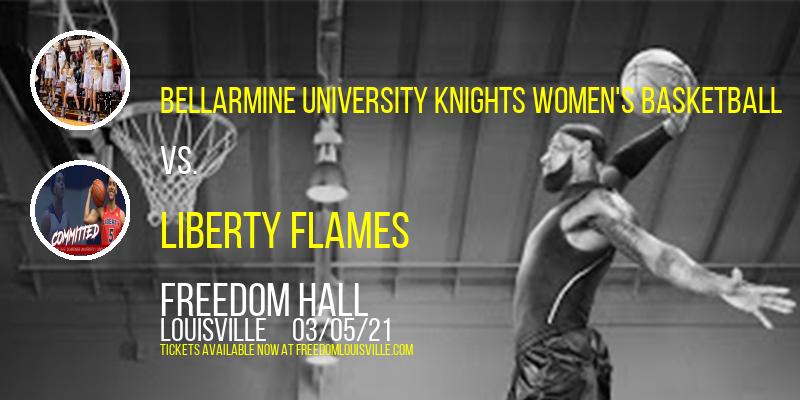 Bellarmine University Knights Women's Basketball  vs. Liberty Flames at Freedom Hall