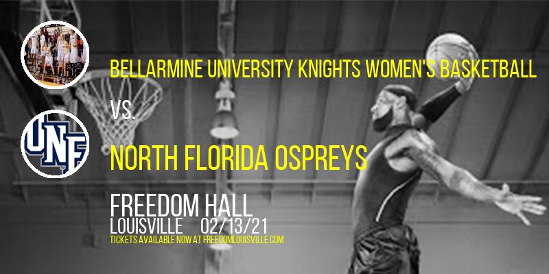Bellarmine University Knights Women's Basketball  vs. North Florida Ospreys at Freedom Hall